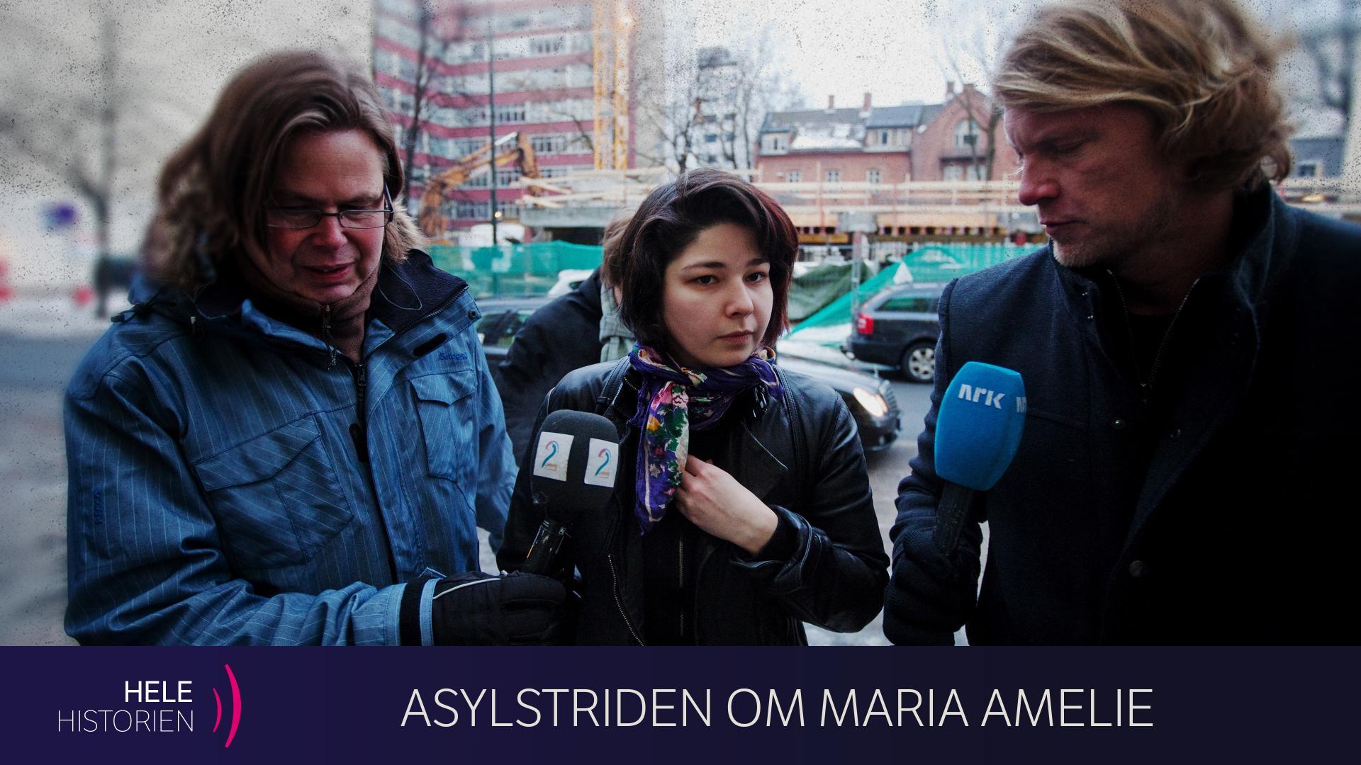 HELE HISTORIEN: ASYLSTRIDEN OM MARIA AMELIE